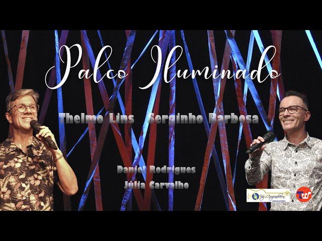 PALCO ILUMINADO, com THELMO LINS e SERGINHO BARBOSA - SHOW COMPLETO