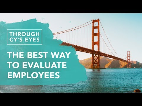 The Best Way to Evaluate Employees l Through Cy's Eyes