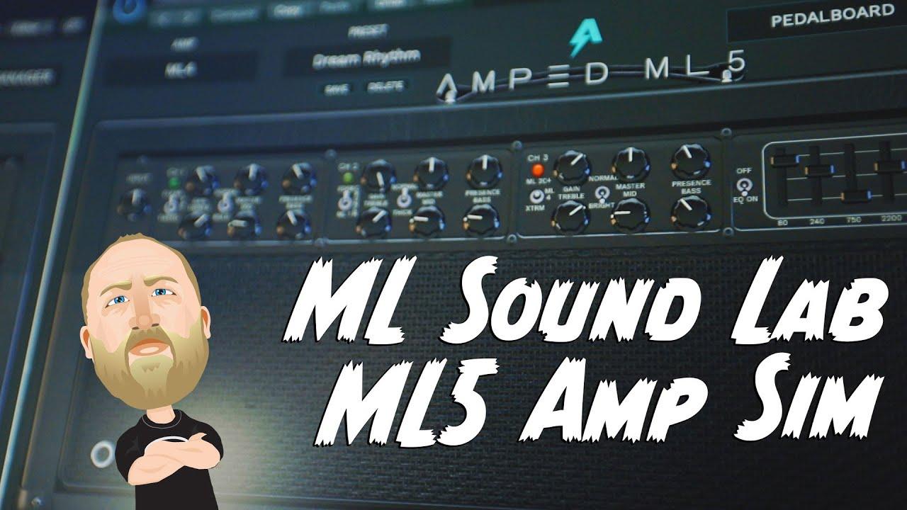 @ML Sound Lab  Amped: ML5 Guitar Amp Sim!