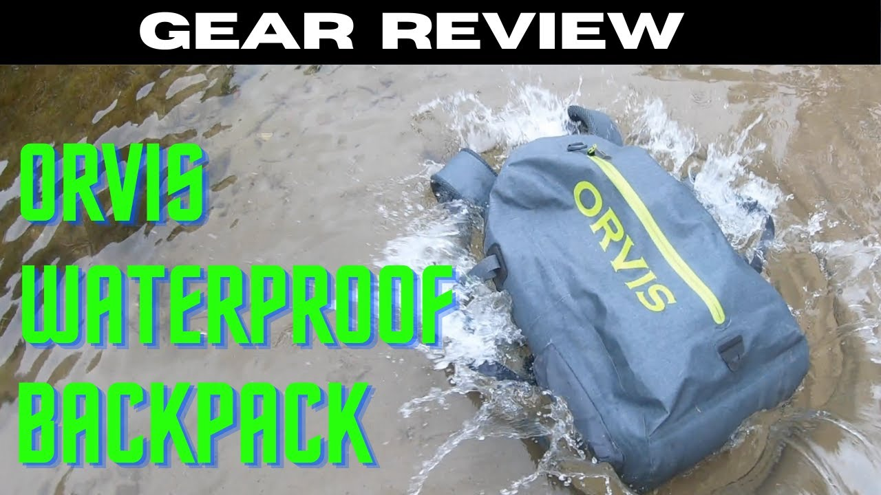 GEAR REVIEW & GIVEAWAY - Orvis Waterproof Backpack (fly fishing)