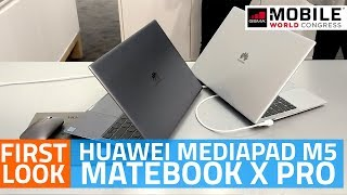 Huawei MateBook X Pro Laptop, MediaPad M5 Tablet First Look