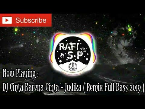 dj-cinta-karena-cinta---judika-(-remix-full-bass-2019-)