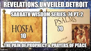 Sabbath WISDOM Series: 74 Pt. 2.  The PAIN of PROPHECY.