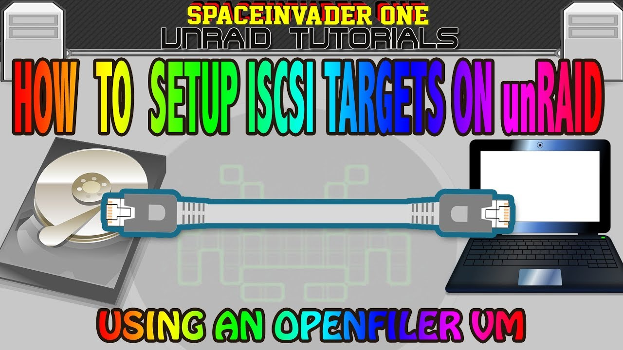 How to setup ISCSI targets on unRAID using Openfiler vm