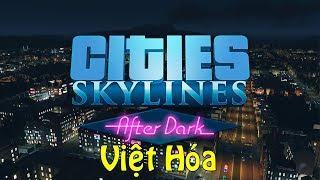 Cách tải và cài đặt Cities: Skylines - After Dark Việt Hóa