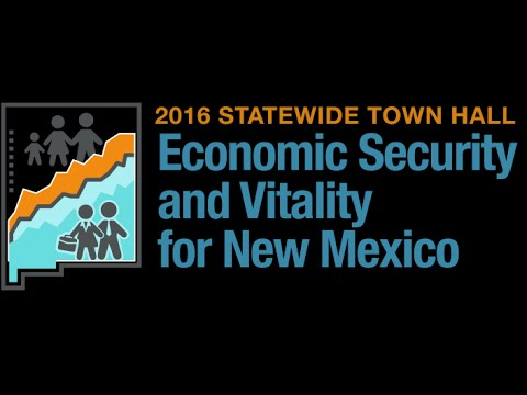 New Mexico First: 2016 Statewide Town Hall on Economic Security and Vitality for New Mexico