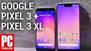 Google Pixel 3 and Pixel 3 XL First Look