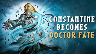 Constantine Becomes Doctor Fate
