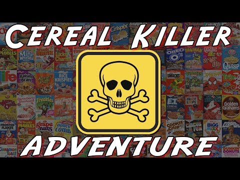 The Cereal Killer Adventure