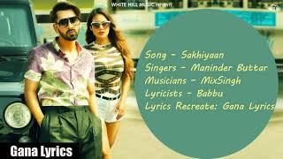 Sakhiyaan Lyrics | Maninder Buttar | MixSingh | Latest Punjabi Song 2018