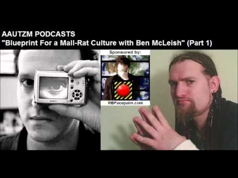 Blueprint For a Mall-Rat Culture with Ben McLeish (Part 1)