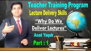 Teacher Training Program - Lecture Delivery Skills - Asad Yaqub - Part 1