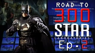 Road to 300 - Ep.2 - Batman (S.T.A.R. Labs Mission 11-20)