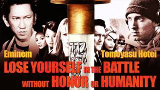 Eminem vs. Tomoyasu Hotei - Lose Yourself in the Battle without Honor or Humanity