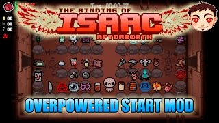 TBOI: AFTERBIRTH [OVERPOWERED START MOD] - ¡COMIENZO DEMASIADO OP!