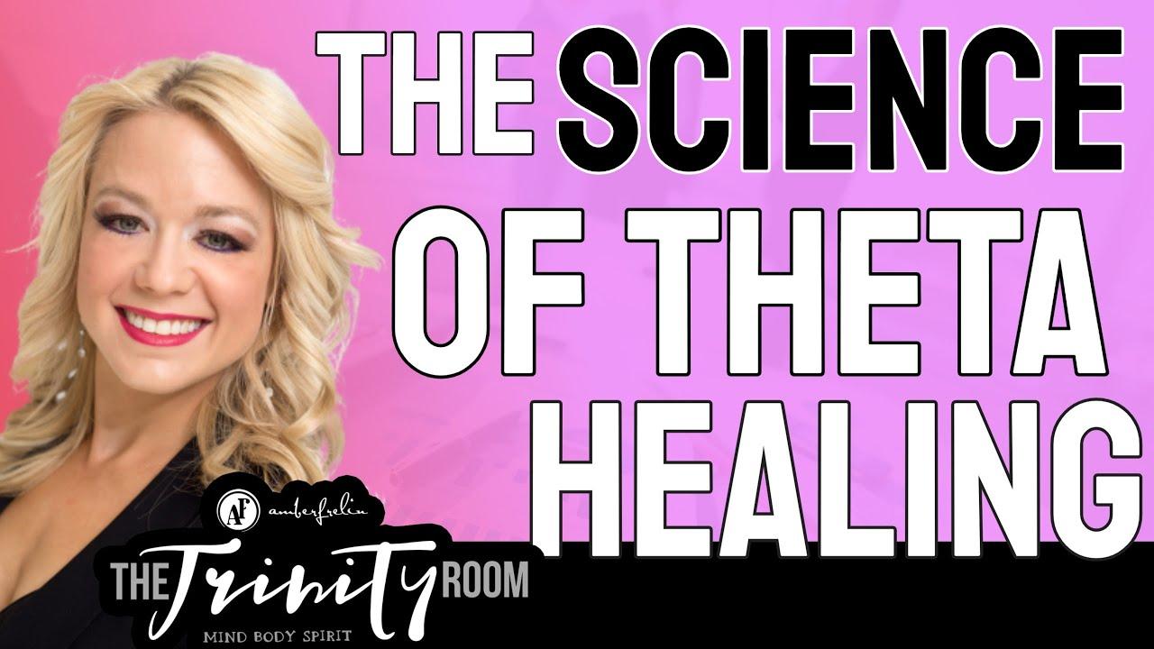 The Science of Theta Healing - Theta Healing 2019 - The Trinity Room