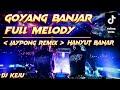 Goyang Banjar Full Melody Jaypong Remix Tiktok Viral Dj Keju Dj Terbaru   Mp3 - Mp4 Download