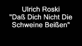 Ulrich Roski – Daß Dich Nicht Die Schweine Beißen