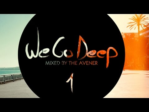 We Go Deep #1 - Mixed By The Avener - (Full Mix HQ)