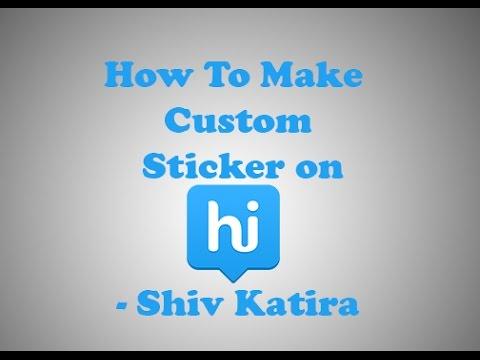 How to make custom sticker on hike messenger shiv katira official youtube