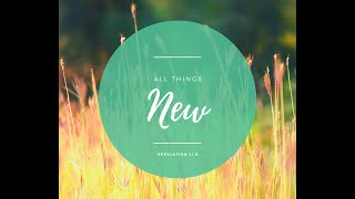 All Things New - A New Way of Thinking