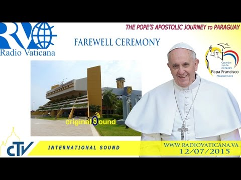 Pope Francis in Paraguay-Departure by air for Rome