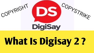 What is Digisay 2 ? copyright from digisay