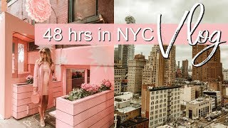 48 Hours in NYC VLOG Spring 2019