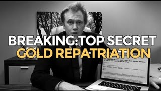 BREAKING: Top Secret Gold Repatriation - Mike Maloney