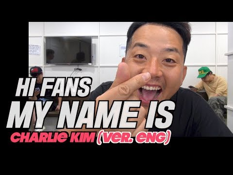 MY NAME IS Charlie Kim(김준호) 안녕 나의 팬들 (VER. ENG)