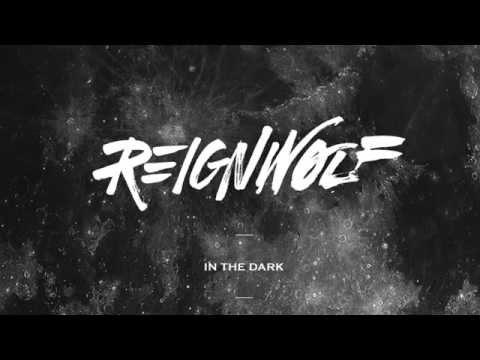 Reignwolf - In The Dark