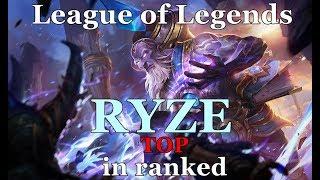 Райз на топе ► Бешеный урон   RYZE TOP in ranked LEAGUE OF LEGENDS