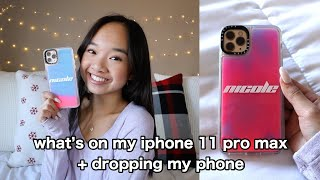 What's on my iPhone 11 Pro Max! + dropping my phone   Nicole Laeno