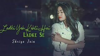 Kyu Darte Ho Dil Nahi Todungi | Ladki Yeh Kehti Hai Ladke Se | Special Video For Girls | HeratBeat.
