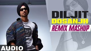 DILJIT DOSANJH | Audio Remix Mashup | Dj RBN & Loving Sandy | Latest Remix Songs 2019