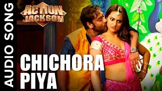 Chichora Piya (Uncut Audio Song) | Action Jackson | Ajay Devgn & Sonakshi Sinha