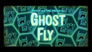 Adventure Time Vlogs: Episode 173 - Ghost Fly
