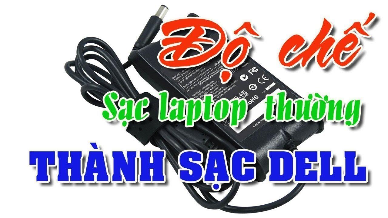 Độ chế sạc laptop thường thành sạc Dell (0386088311)