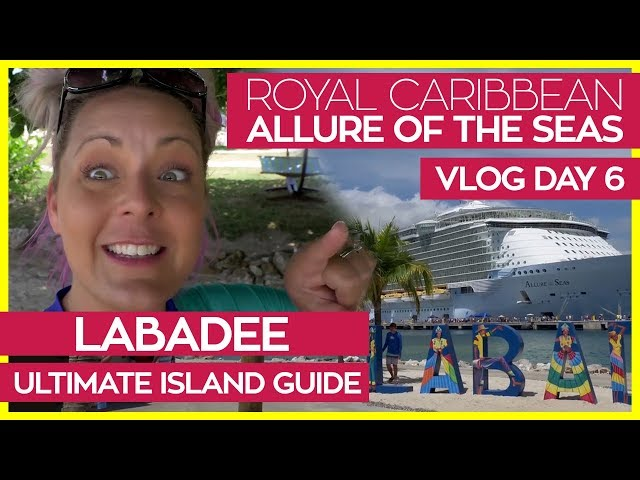 Ultimate Guide to Labadee, Haiti | Allure of the Seas Cruise Vlog Day 06