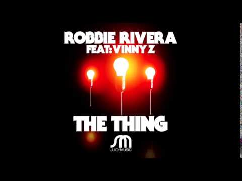 Robbie Rivera Feat. Vinny Z-The Thing