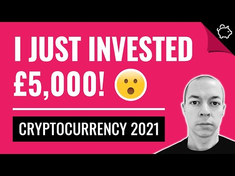 Why I Invested £5000 in Cryptocurrency | Should You Invest in Crypto 2021 | Is it a Good Investment?