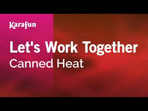 Karaoke Let's Work Together - Canned Heat *