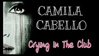 Camilla Cabello - Crying In The Club ( Traduction française)