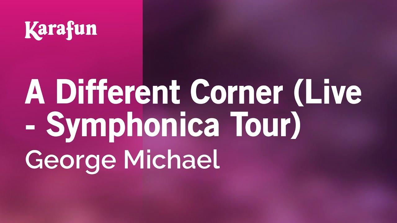 Karaoke A Different Corner (Live - Symphonica Tour) - George Michael *