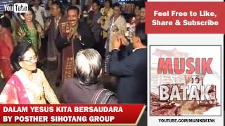 Gondang Batak - Posther Sihotang Group - Dalam Yesus Kita Bersaudara