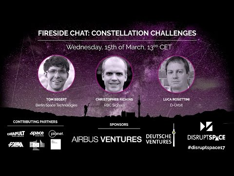 Fireside Chat on Constellation Challenges - Disrupt Space Summit 2017