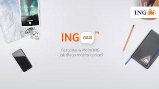 ING nius 4 - Pożyczka? – ile można czekać?