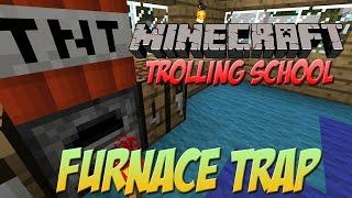 Minecraft Trolling School: FURNACE TRAP