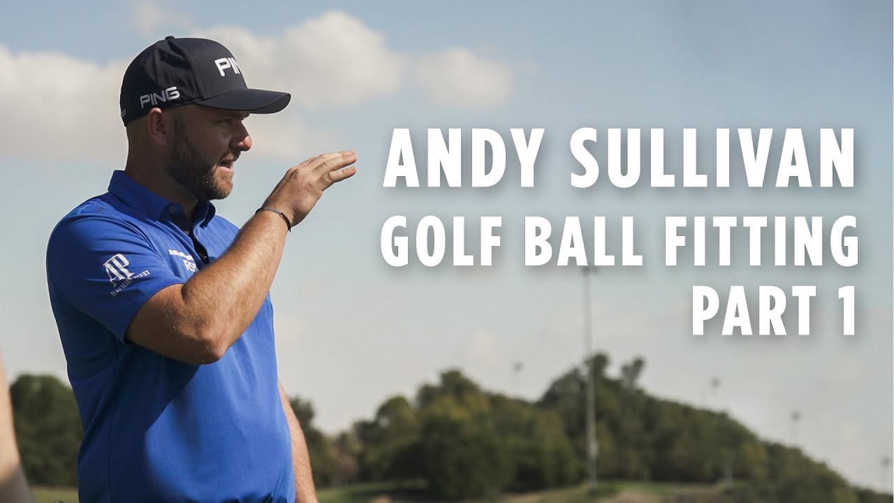 Finding the Right Golf Ball for Three-time European Tour Winner Andy Sullivan