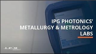 IPG Photonics' Metallurgy & Metrology Labs